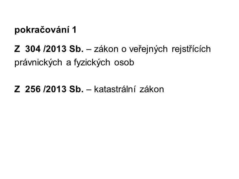 pokračování 1 Z 304 /2013 Sb. – zákon o veřejných rejstřících