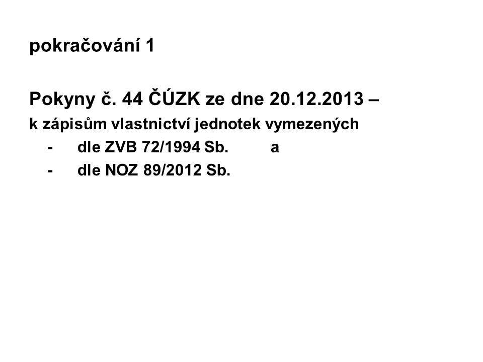 pokračování 1 Pokyny č. 44 ČÚZK ze dne 20.12.2013 –