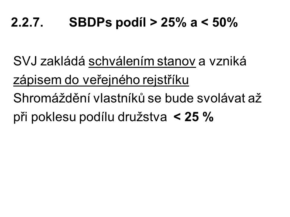 2.2.7. SBDPs podíl > 25% a < 50%