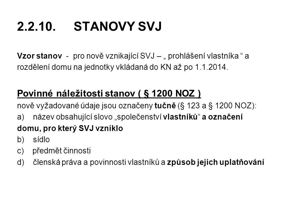2.2.10. STANOVY SVJ Povinné náležitosti stanov ( § 1200 NOZ )