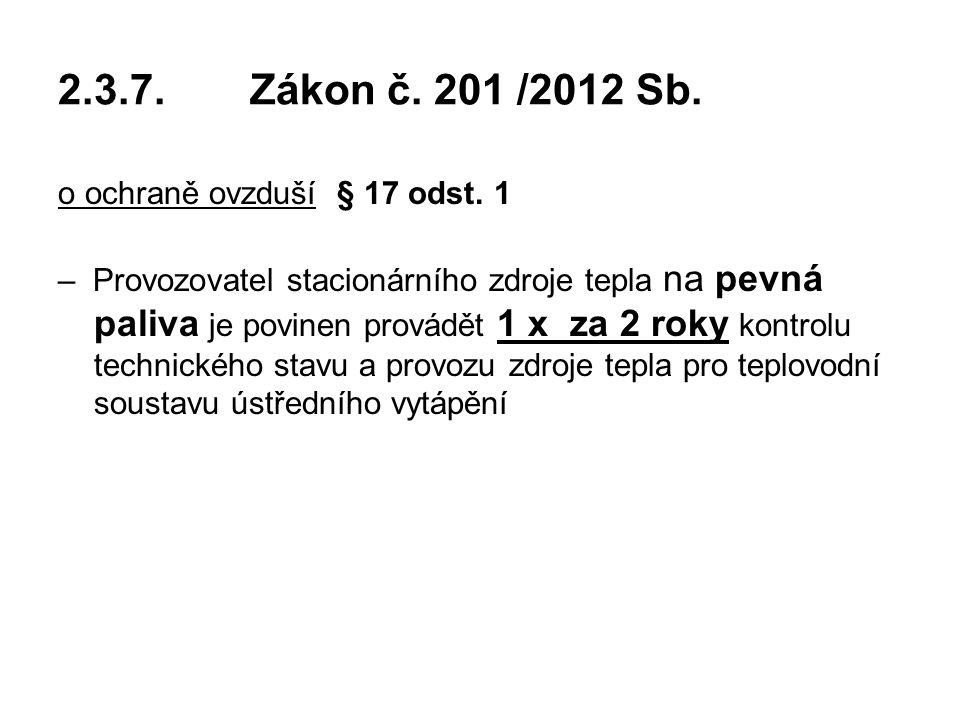 2.3.7. Zákon č. 201 /2012 Sb. o ochraně ovzduší § 17 odst. 1