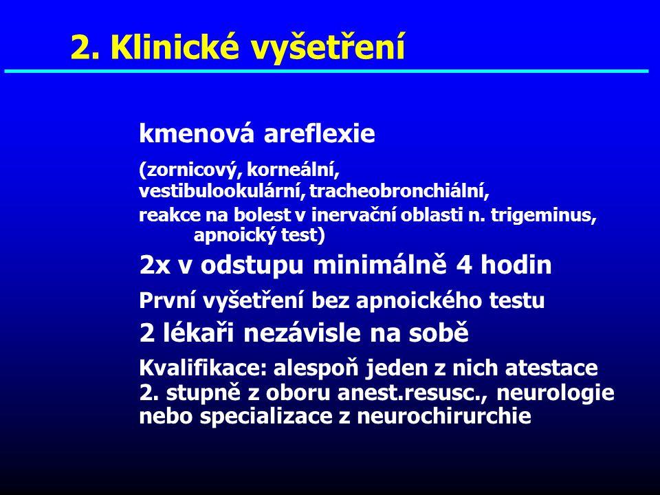 2. Klinické vyšetření kmenová areflexie