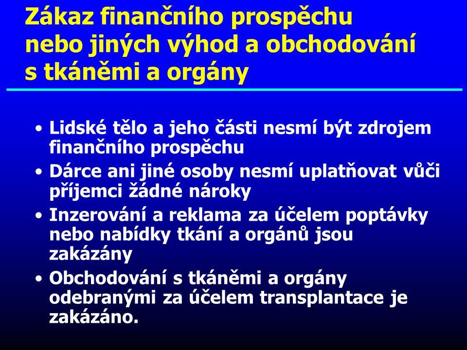 Zákaz finančního prospěchu nebo jiných výhod a obchodování s tkáněmi a orgány
