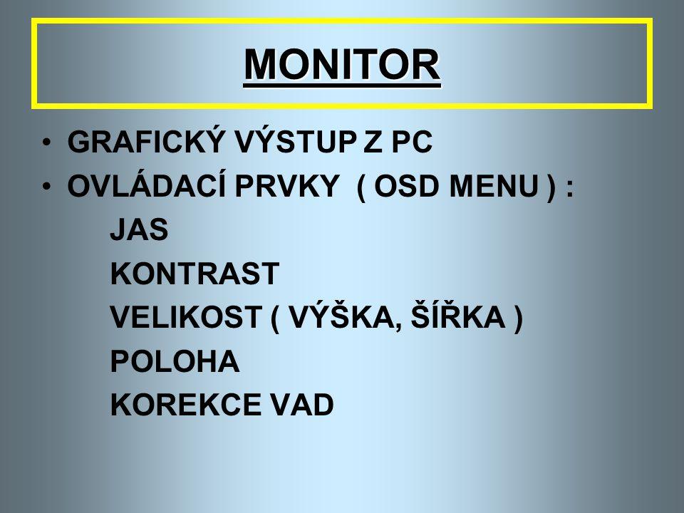 MONITOR GRAFICKÝ VÝSTUP Z PC OVLÁDACÍ PRVKY ( OSD MENU ) : JAS