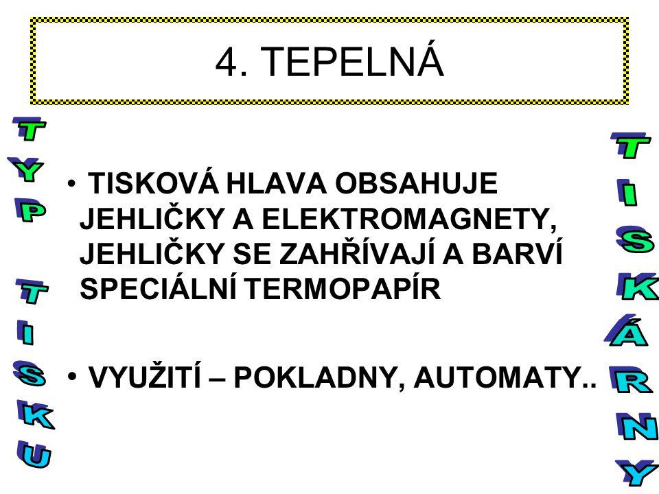 4. TEPELNÁ TYP TISKU TISKÁRNY VYUŽITÍ – POKLADNY, AUTOMATY..
