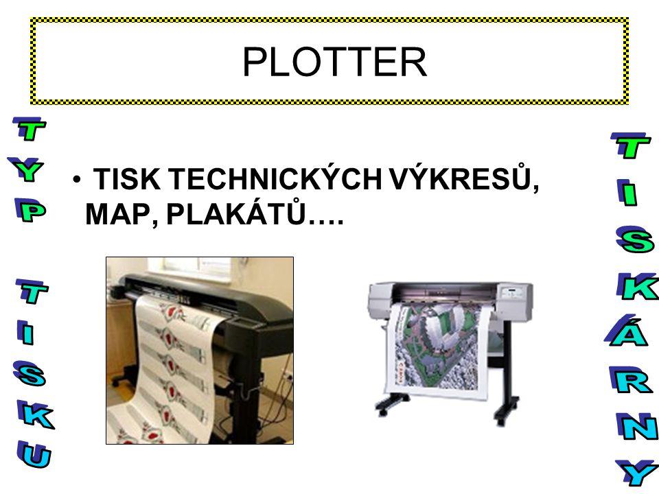 PLOTTER TISK TECHNICKÝCH VÝKRESŮ, MAP, PLAKÁTŮ…. TYP TISKU TISKÁRNY