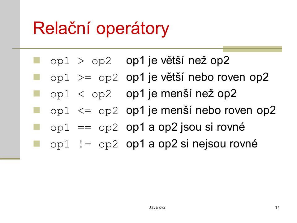 Relační operátory op1 > op2 op1 je větší než op2