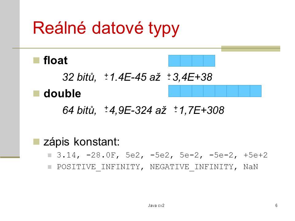 Reálné datové typy float 32 bitů, 1.4E-45 až 3,4E+38 double