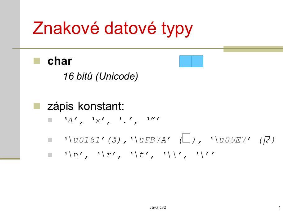 Znakové datové typy char zápis konstant: 16 bitů (Unicode)