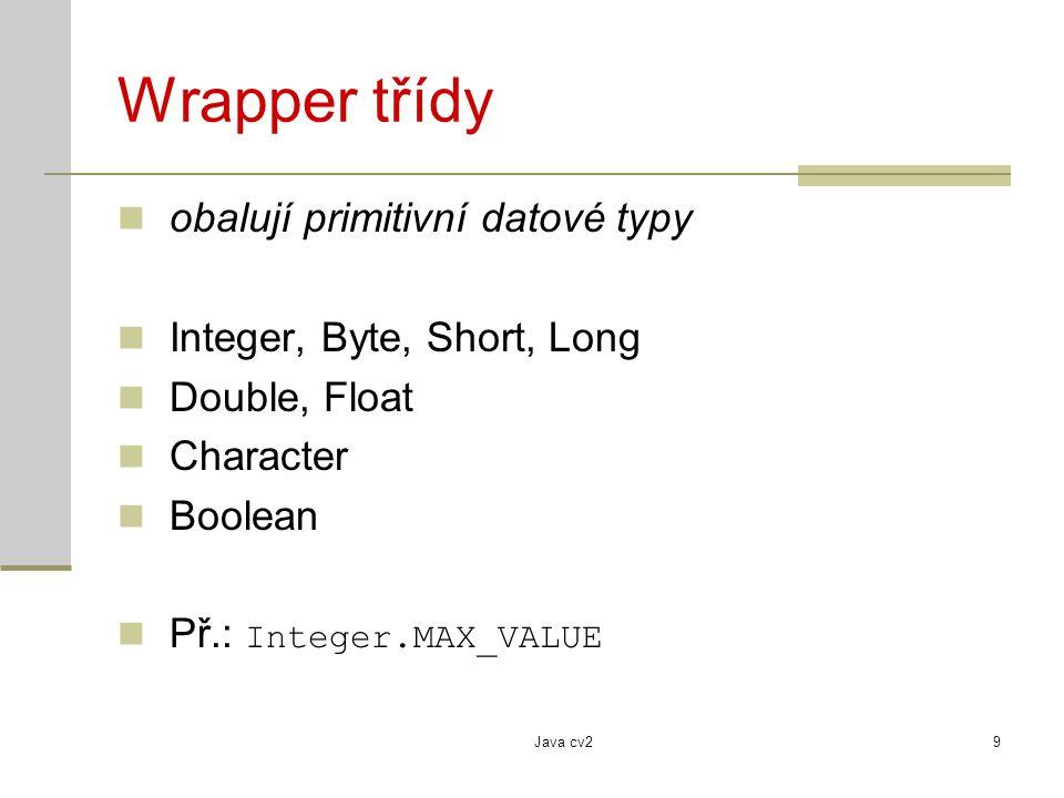 Wrapper třídy obalují primitivní datové typy
