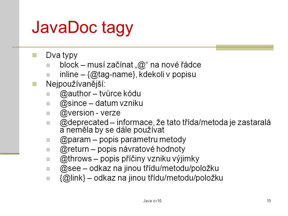 """JavaDoc tagy Dva typy block – musí začínat """"@ na nové řádce"""
