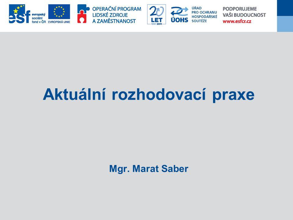 Aktuální rozhodovací praxe Mgr. Marat Saber