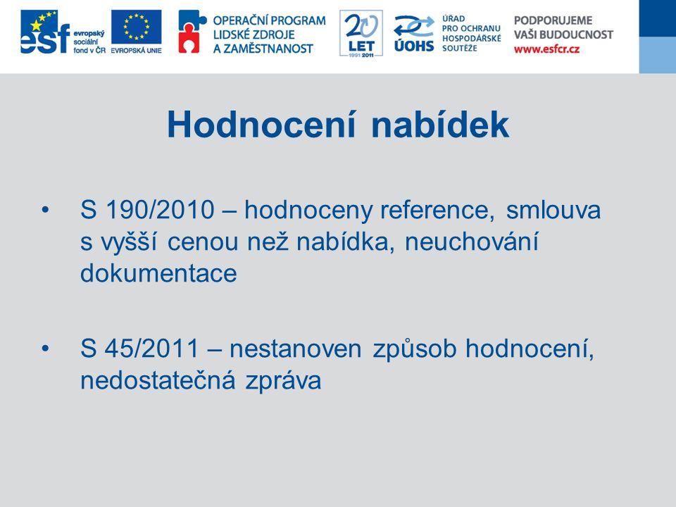 Hodnocení nabídek S 190/2010 – hodnoceny reference, smlouva s vyšší cenou než nabídka, neuchování dokumentace.