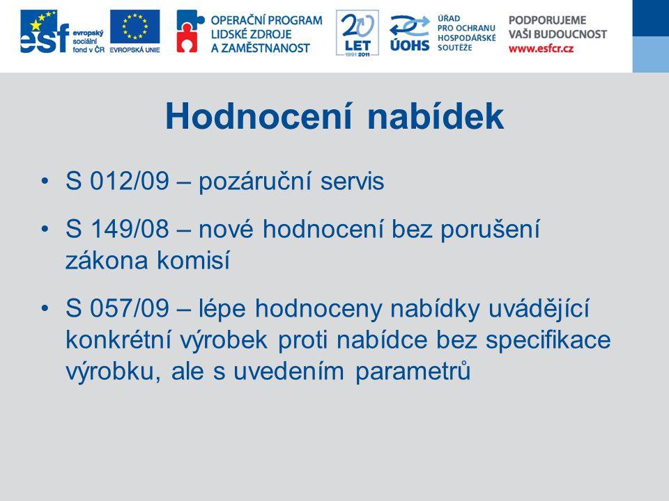 Hodnocení nabídek S 012/09 – pozáruční servis