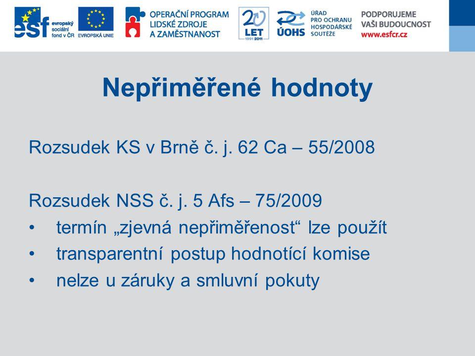Nepřiměřené hodnoty Rozsudek KS v Brně č. j. 62 Ca – 55/2008