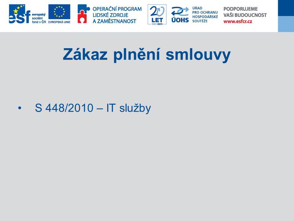 Zákaz plnění smlouvy S 448/2010 – IT služby