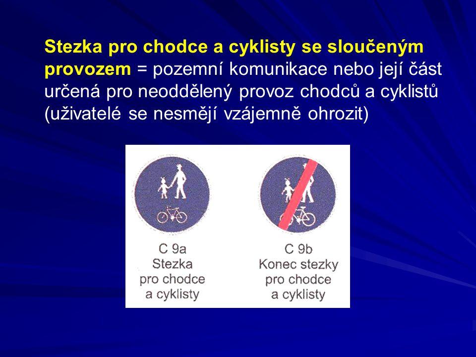 Stezka pro chodce a cyklisty se sloučeným provozem = pozemní komunikace nebo její část určená pro neoddělený provoz chodců a cyklistů (uživatelé se nesmějí vzájemně ohrozit)