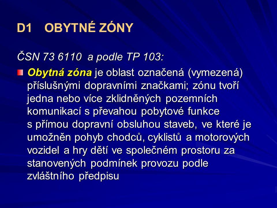D1 OBYTNÉ ZÓNY ČSN 73 6110 a podle TP 103: