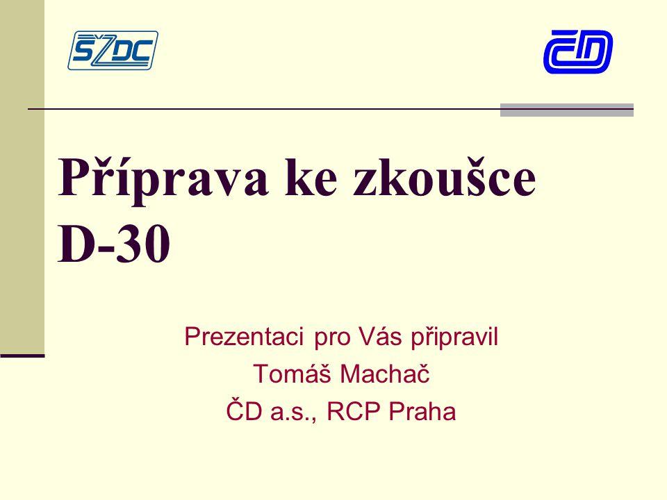 Prezentaci pro Vás připravil Tomáš Machač ČD a.s., RCP Praha
