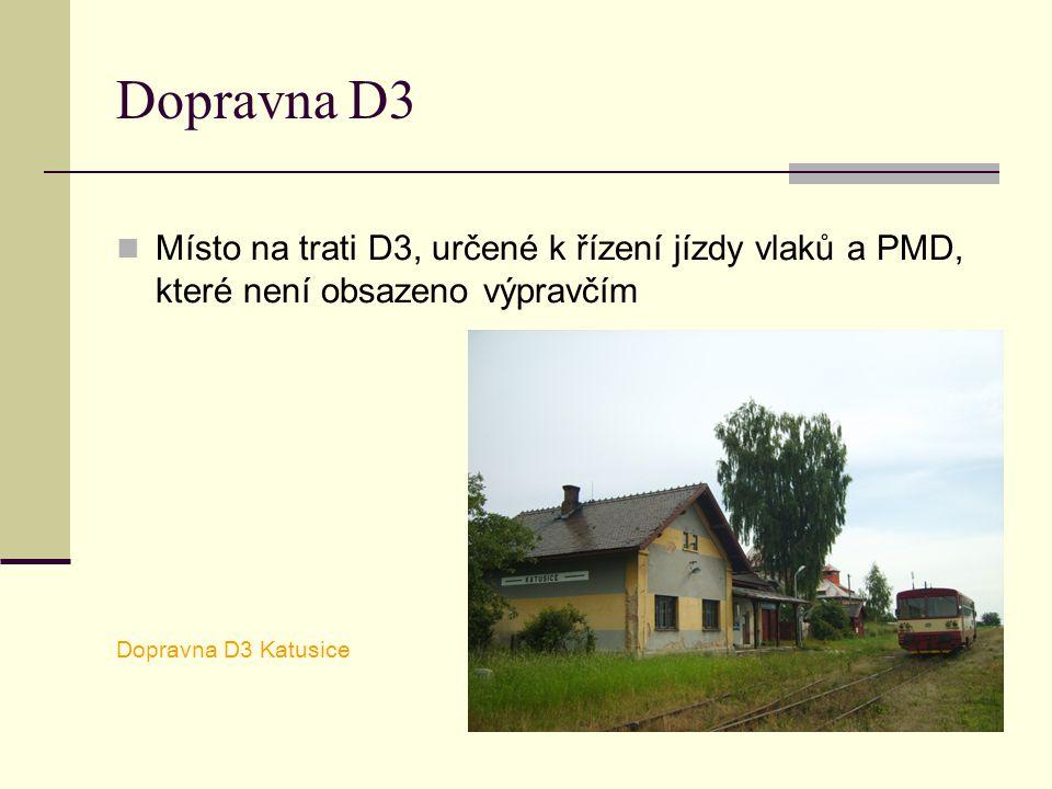 Dopravna D3 Místo na trati D3, určené k řízení jízdy vlaků a PMD, které není obsazeno výpravčím.