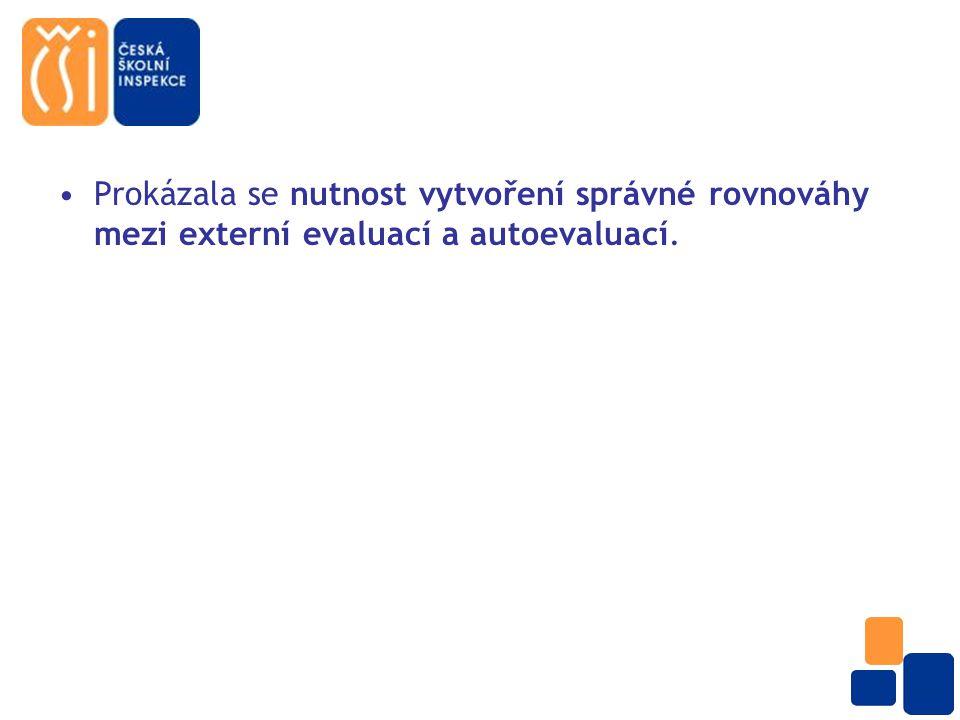 Prokázala se nutnost vytvoření správné rovnováhy mezi externí evaluací a autoevaluací.