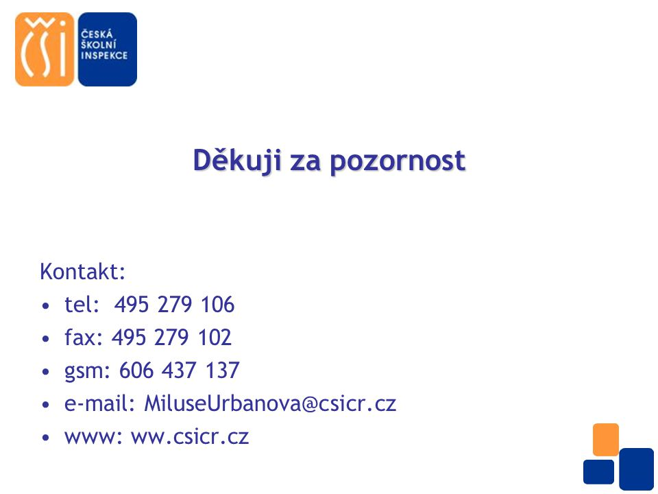 Děkuji za pozornost Kontakt: tel: 495 279 106 fax: 495 279 102