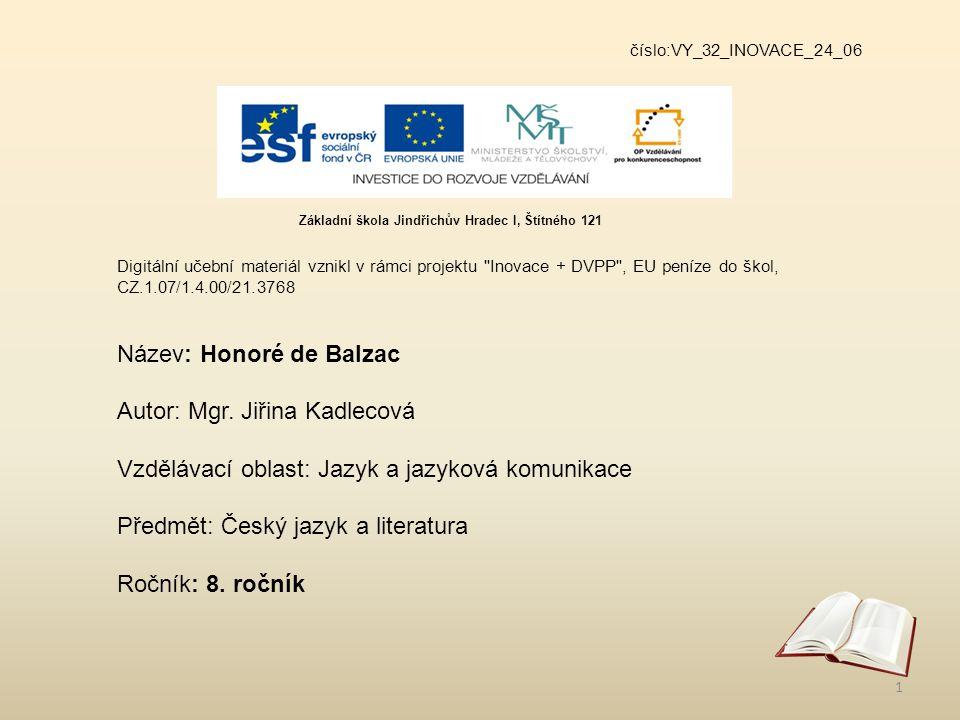 Název: Honoré de Balzac Autor: Mgr. Jiřina Kadlecová