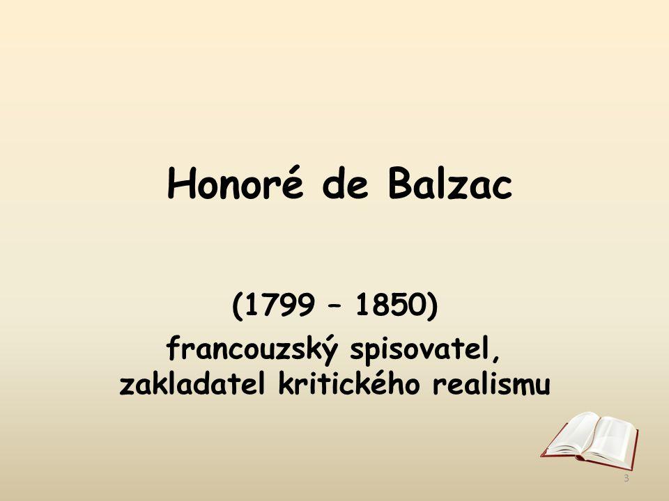 (1799 – 1850) francouzský spisovatel, zakladatel kritického realismu