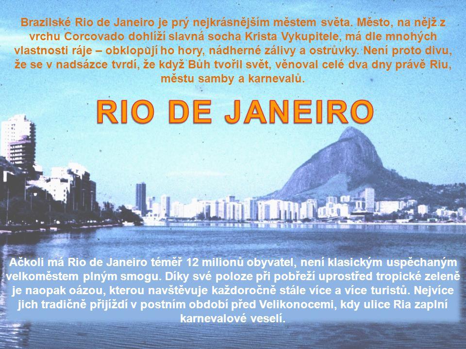 Brazilské Rio de Janeiro je prý nejkrásnějším městem světa