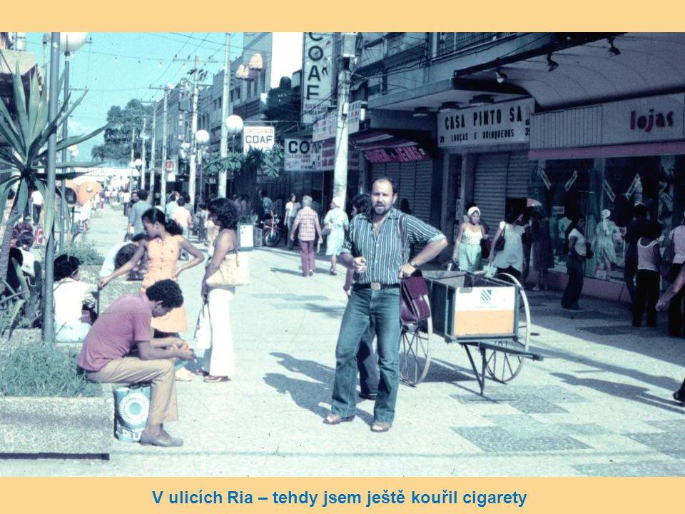 V ulicích Ria – tehdy jsem ještě kouřil cigarety