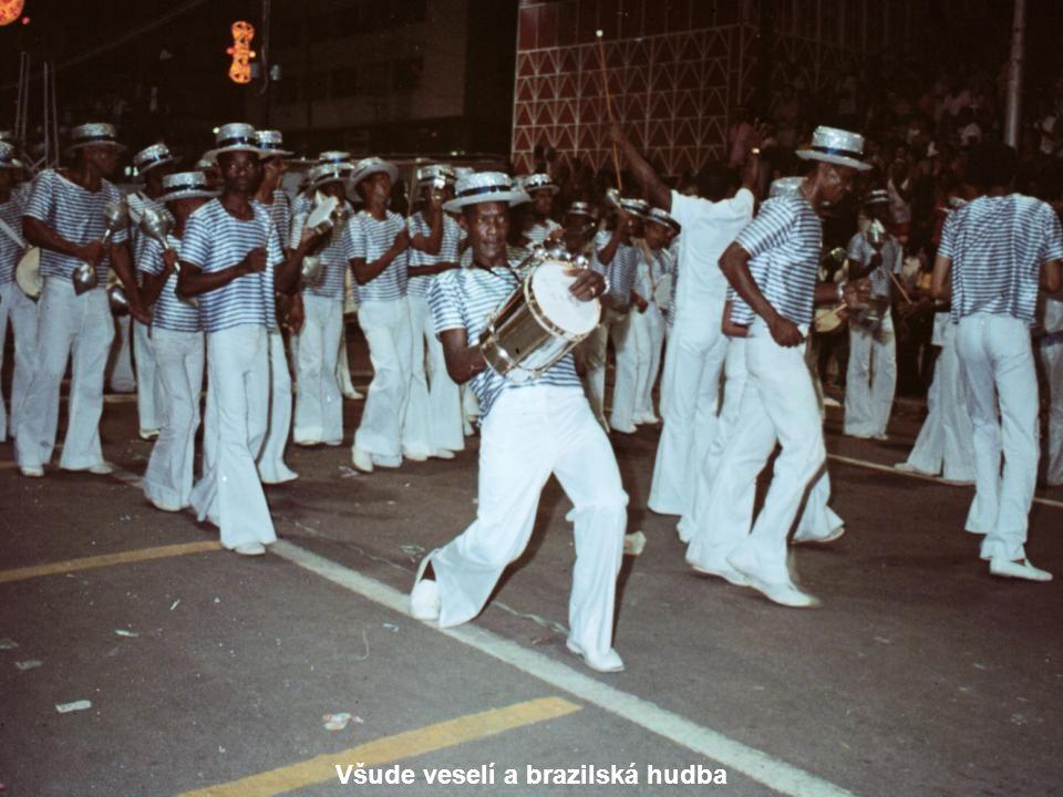Všude veselí a brazilská hudba