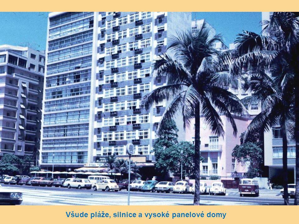 Všude pláže, silnice a vysoké panelové domy