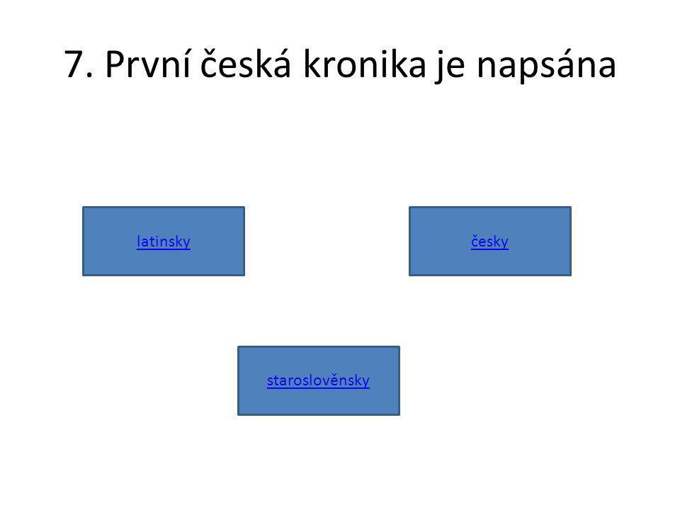 7. První česká kronika je napsána