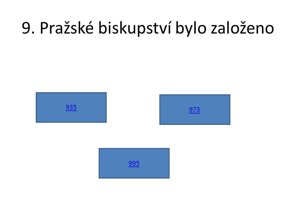 9. Pražské biskupství bylo založeno