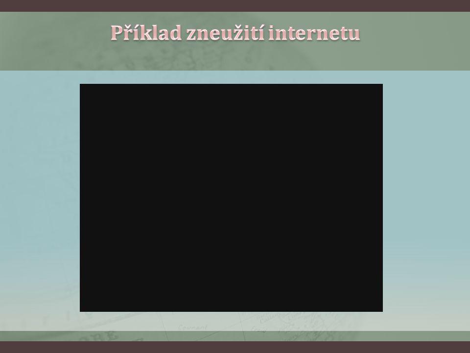 Příklad zneužití internetu
