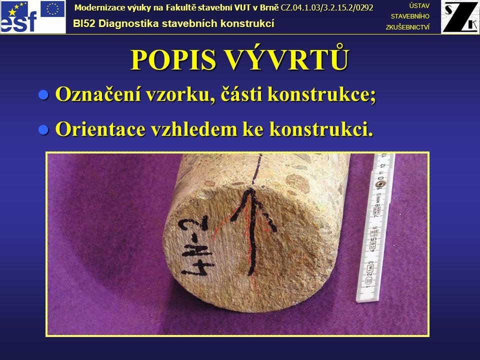 POPIS VÝVRTŮ Označení vzorku, části konstrukce;