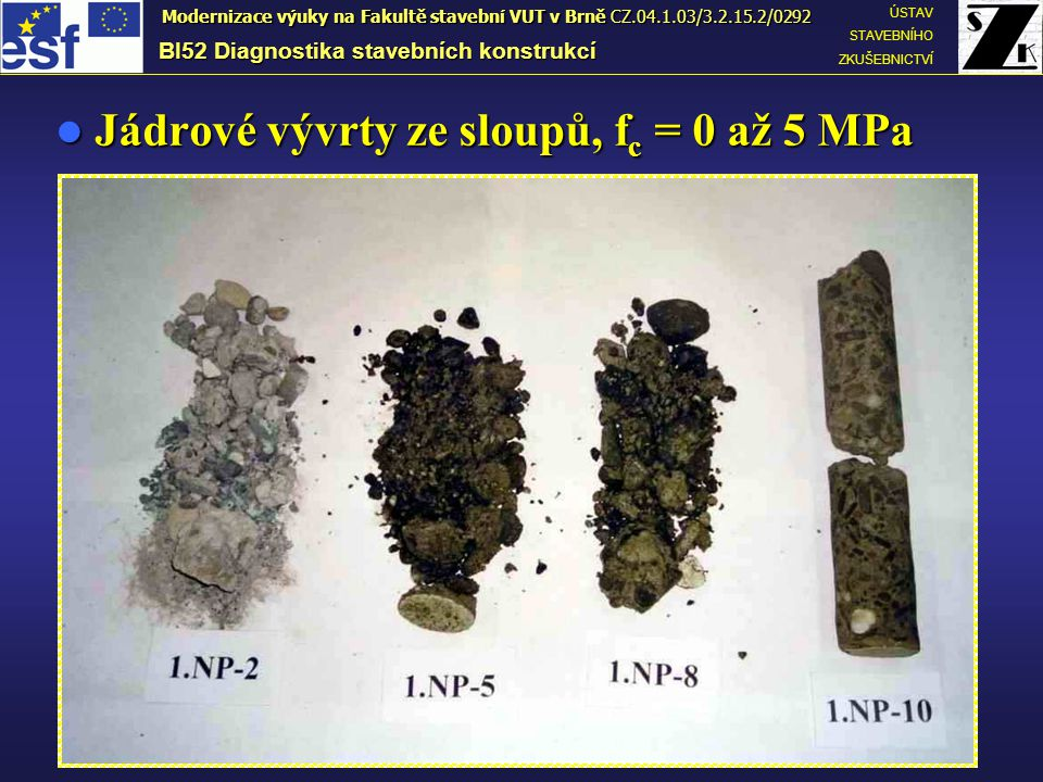 Jádrové vývrty ze sloupů, fc = 0 až 5 MPa