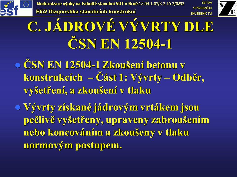 C. JÁDROVÉ VÝVRTY DLE ČSN EN 12504-1