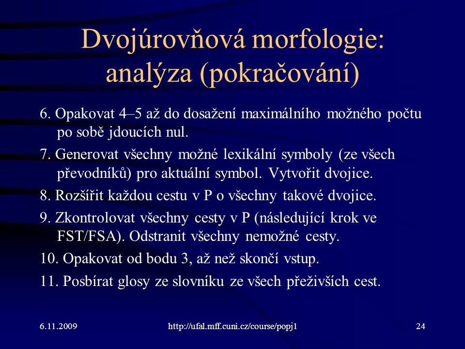 Dvojúrovňová morfologie: analýza (pokračování)