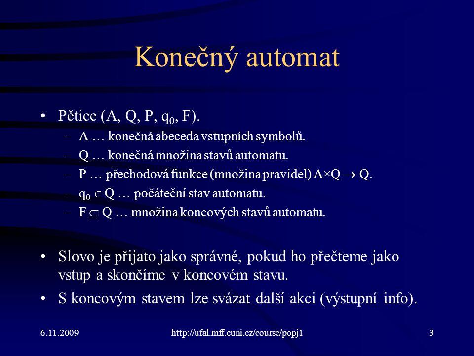 Konečný automat Pětice (A, Q, P, q0, F).