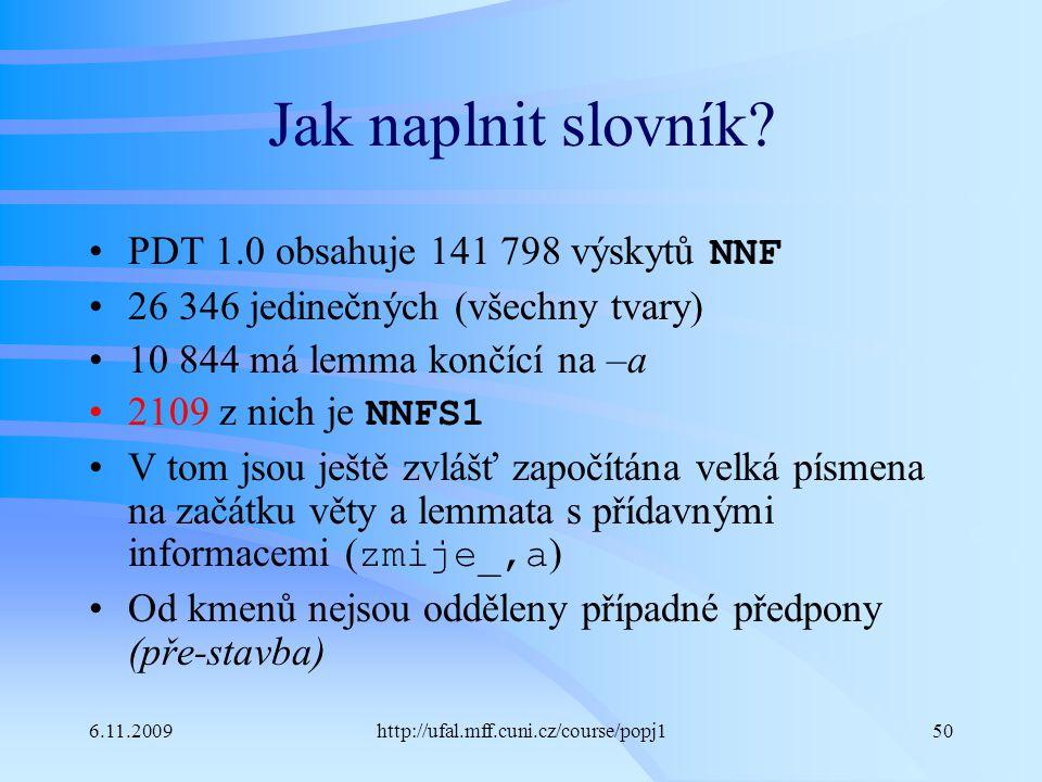 Jak naplnit slovník PDT 1.0 obsahuje 141 798 výskytů NNF