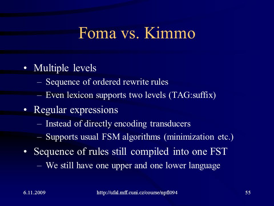 Foma vs. Kimmo Multiple levels Regular expressions