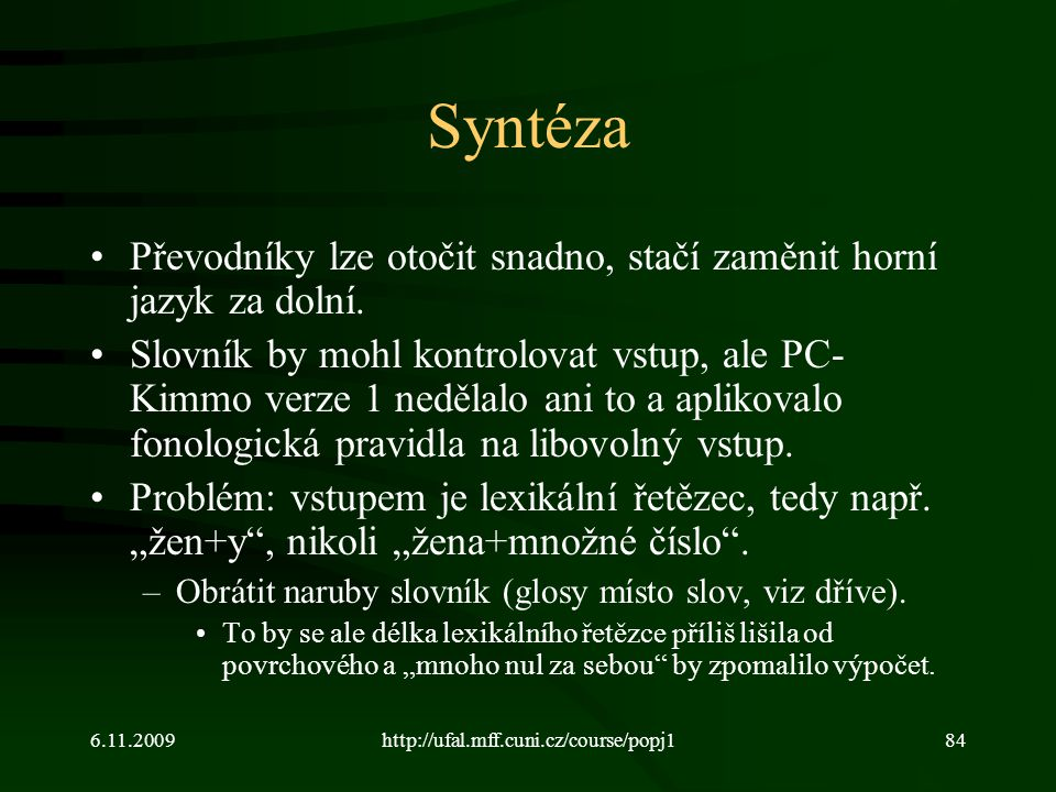 Syntéza Převodníky lze otočit snadno, stačí zaměnit horní jazyk za dolní.