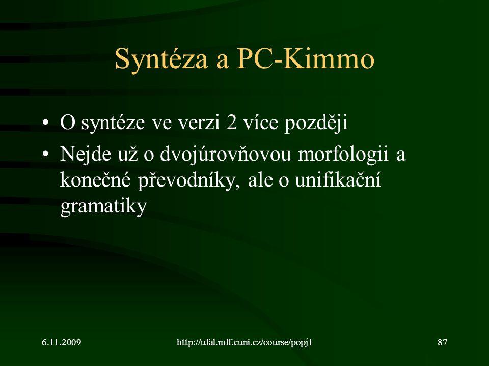 Syntéza a PC-Kimmo O syntéze ve verzi 2 více později