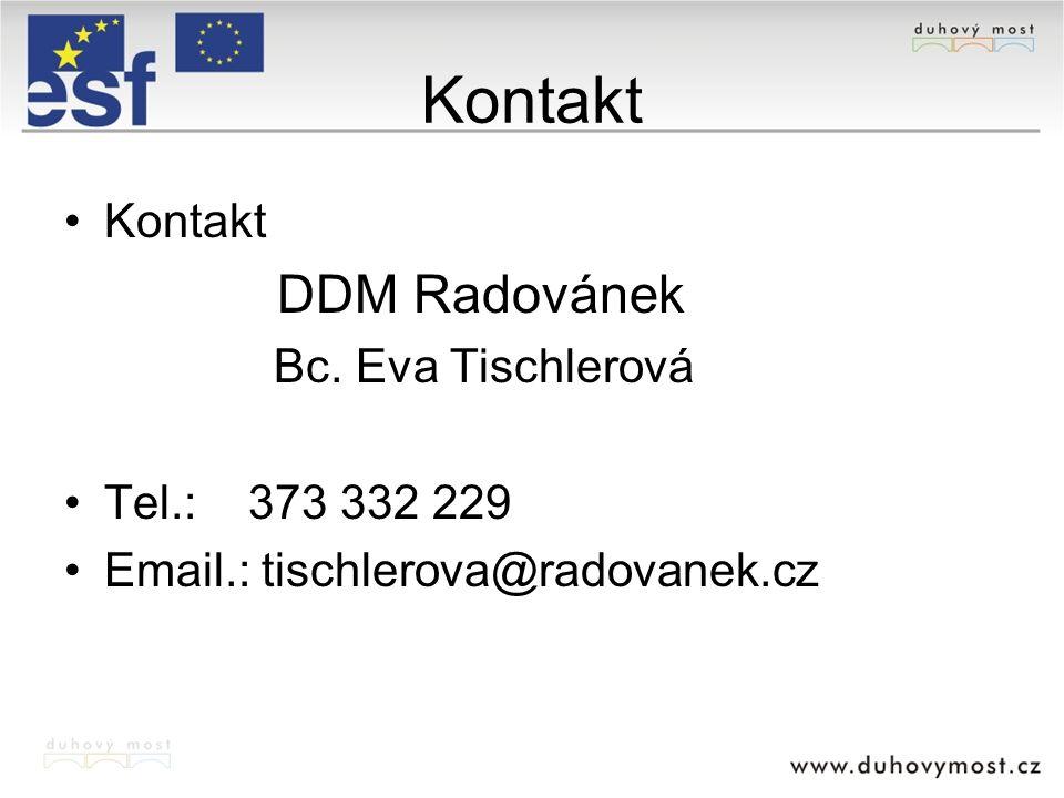 Kontakt Kontakt DDM Radovánek Bc. Eva Tischlerová Tel.: 373 332 229