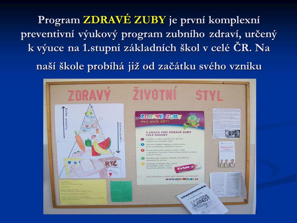 Program ZDRAVÉ ZUBY je první komplexní preventivní výukový program zubního zdraví, určený k výuce na 1.stupni základních škol v celé ČR.
