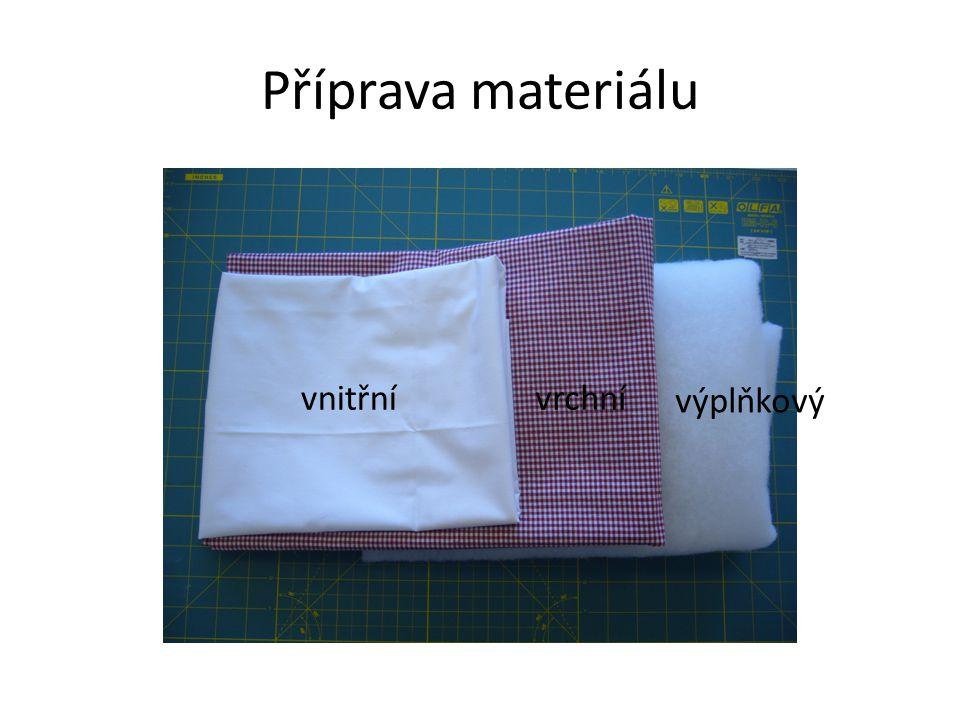Příprava materiálu vnitřní vrchní výplňkový