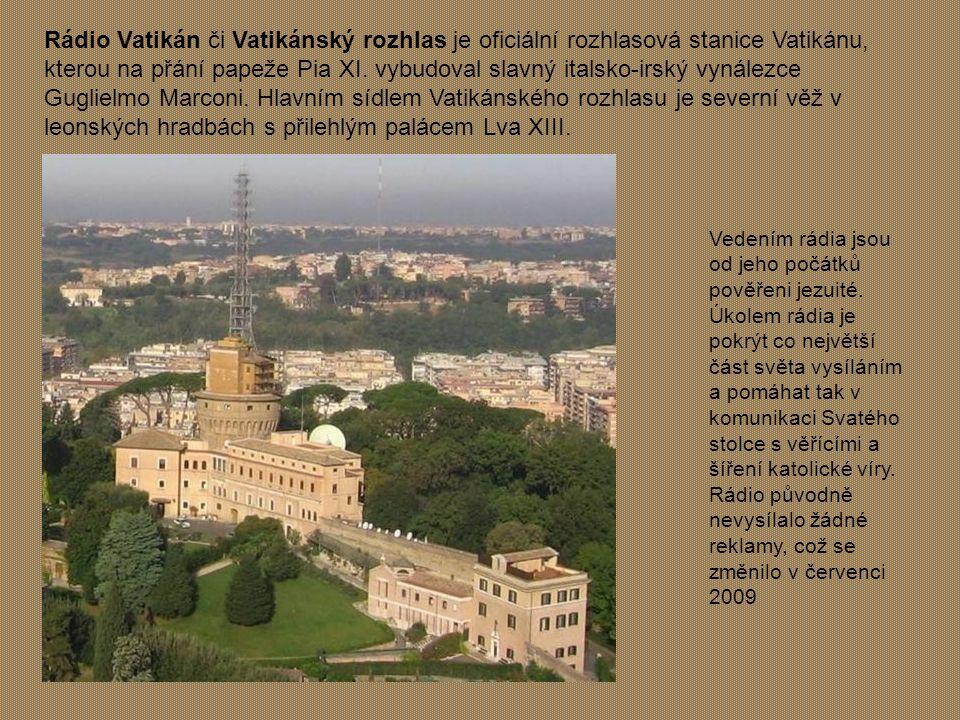 Rádio Vatikán či Vatikánský rozhlas je oficiální rozhlasová stanice Vatikánu, kterou na přání papeže Pia XI. vybudoval slavný italsko-irský vynálezce Guglielmo Marconi. Hlavním sídlem Vatikánského rozhlasu je severní věž v leonských hradbách s přilehlým palácem Lva XIII.