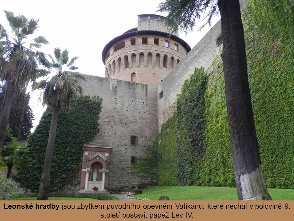 Leonské hradby jsou zbytkem původního opevnění Vatikánu, které nechal v polovině 9.