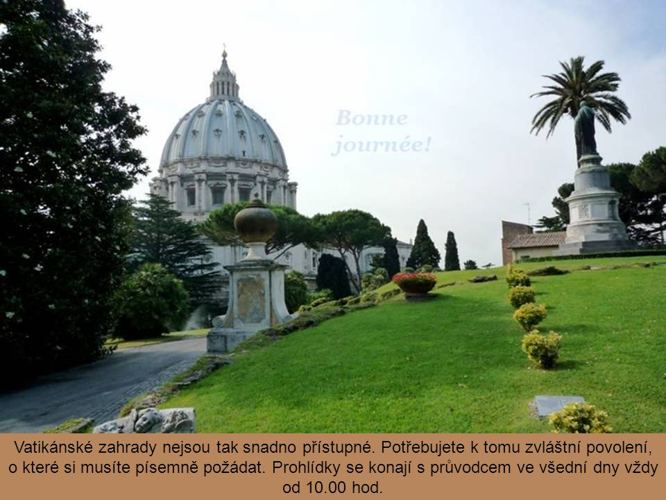 Vatikánské zahrady nejsou tak snadno přístupné
